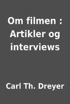 Om filmen : Artikler og interviews by Carl…