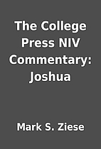 The College Press NIV Commentary: Joshua by…
