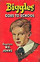 Biggles Goes to School by W. E. Johns