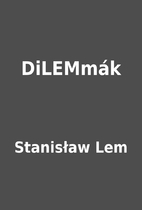 DiLEMmák by Stanisław Lem