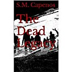 The Dead Legacy by S.M. Capenos