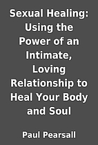 Sexual Healing: Using the Power of an…