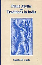 Plant Myths and Traditions in India by…