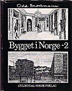 Bygget i Norge : en arkitekturhistorisk…