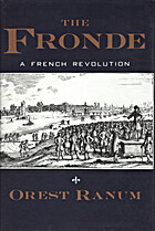 The Fronde: A French Revolution, 1648-1652…