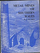 Metal Mines of Southern Wales by G W Hall
