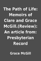 The Path of Life: Memoirs of Clare and Grace…