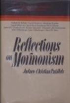 Reflections on Mormonism: Judaeo-Christian…