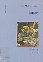 Noeuds by Ana Marques Gastão