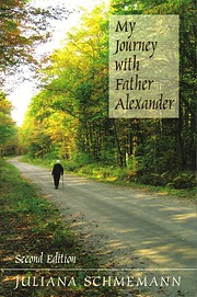 My Journey With Father Alexander by Matushka…
