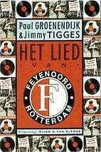 Het lied van Feyenoord by Paul Groenendijk