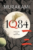 1Q84: Books 1 and 2 by Haruki Murakami