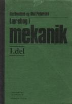 Lærebog i mekanik, 1. del by Ole Knudsen