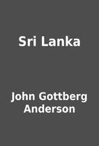 Sri Lanka by John Gottberg Anderson