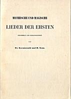 Mythische und magische Lieder der Ehsten by…