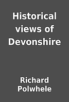 Historical views of Devonshire by Richard…