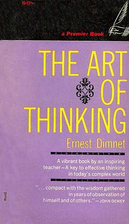 The Art of Thinking by Ernest Dimnet