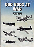Odd Bods at War 1939-1945 Volume 1 by L…
