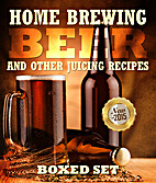 Home Brewing Beer And Other Juicing Recipes:…