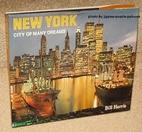 New York: City Of Many Dreams by Bill Harris