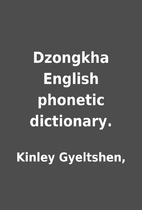 Dzongkha English phonetic dictionary. by…