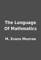 The Language Of Mathmatics by M. Evans…