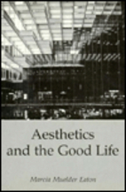 Aesthetics and the Good Life by Marcia…