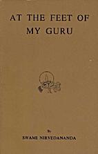 At the Feet of My Guru by Swami Nirvedananda