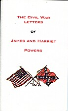 THE CIVIL WAR LETTERS/JAMES & HARRIET POWERS