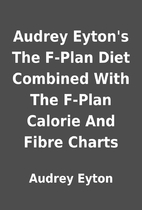 Audrey Eyton's The F-Plan Diet Combined…