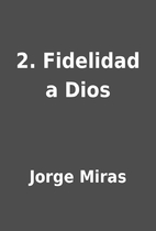 2. Fidelidad a Dios by Jorge Miras