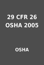 29 CFR 26 OSHA 2005 by OSHA