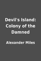 Devil's Island: Colony of the Damned by…