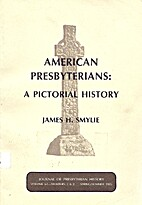 American Presbyterians: A Pictorial History…