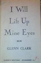 I Will Lift Up Mine Eyes by Glenn Clark