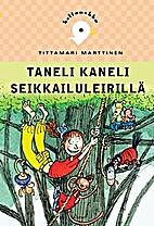Taneli Kaneli seikkailuleirillä by…
