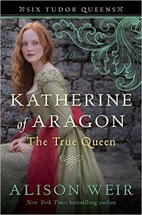 Katherine of Aragon, The True Queen by…