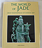 The World of Jade by Gildo Fossati