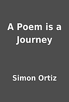 A Poem is a Journey by Simon Ortiz