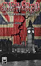 Skewered: And Other London Cruelties by…