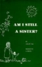 Am I Still a Sister? by Alicia M. Sims