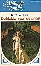 De klokken van de angst by Betty Hale Hyatt