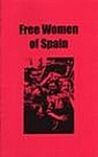 Free Women of Spain by Aillen O'Carroll