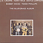 The Bluegrass Album, Volume 1 by J. D. Crowe