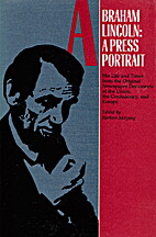 Abraham Lincoln: A Press Portrait…