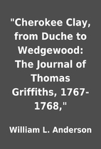 Cherokee Clay, from Duche to Wedgewood: The…