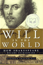 Will in the World: How Shakespeare Became…