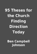 95 Theses for the Church Finding Direction…