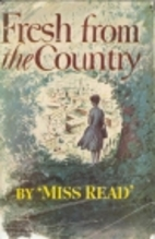 Fresh from the Country by Miss Read