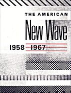 The American New Wave, 1958-1967 by Walker…